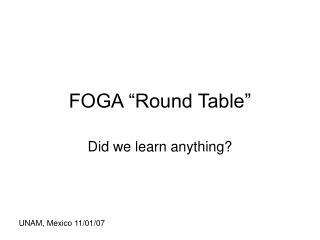 "FOGA ""Round Table"""