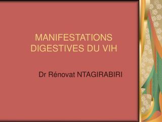 MANIFESTATIONS DIGESTIVES DU VIH