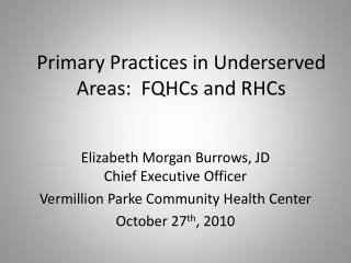 Primary Practices in Underserved Areas:  FQHCs and RHCs