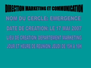 DIRECTION MARKETING ET COMMUNICATION