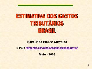 Estimativa dos Gastos Tributários  no Brasil