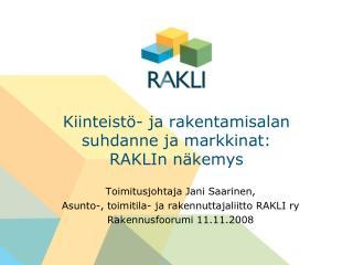 Kiinteist - ja rakentamisalan suhdanne ja markkinat: RAKLIn n kemys