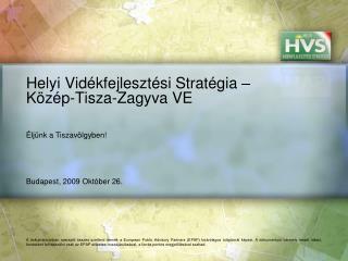 Helyi Vidékfejlesztési Stratégia – Közép-Tisza-Zagyva VE