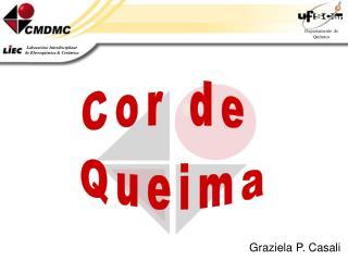 Cor de  Queima
