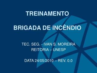 TREINAMENTO BRIGADA DE INC�NDIO
