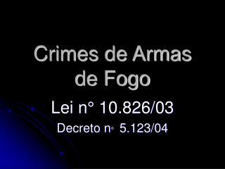 Crimes de Armas de Fogo