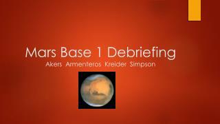 Mars Base 1 Debriefing Akers   Armenteros Kreider   Simpson