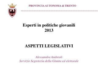 Esperti in politiche giovanili 2013 ASPETTI LEGISLATIVI