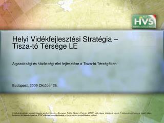 Helyi Vidékfejlesztési Stratégia – Tisza-tó Térsége LE
