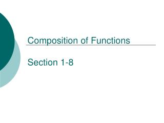 Composition of Functions Section 1-8
