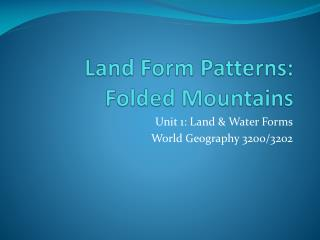 Land Form Patterns: Folded Mountains