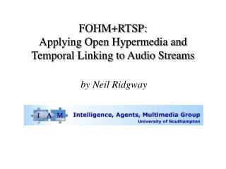 FOHM+RTSP: Applying Open Hypermedia and  Temporal Linking to Audio Streams