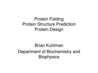 Protein Folding Protein Structure Prediction Protein Design