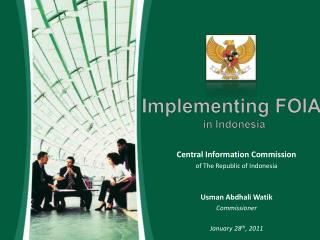 Central Information Commission  of The Republic of Indonesia Usman Abdhali Watik Commissioner