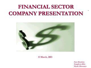 FINANCIAL SECTOR COMPANY PRESENTATION
