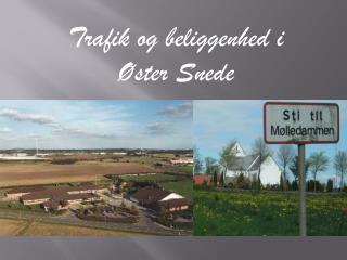 Trafik og beliggenhed i Øster Snede