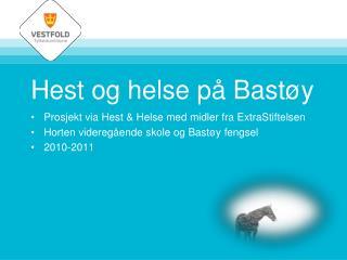 Hest og helse på Bastøy