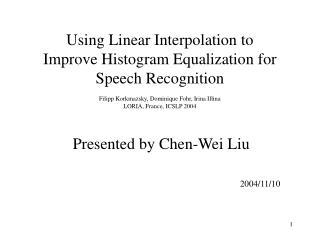 Presented by Chen-Wei Liu 2004/11/10