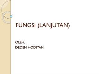 FUNGSI (LANJUTAN)