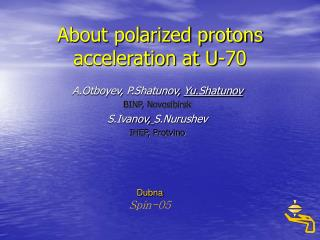About polarized protons acceleration at U-70