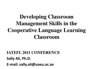 Developing Classroom Management Skills in the Cooperative Language Learning Classroom