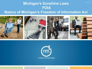 Michigan's Sunshine Laws  FOIA  Basics of Michigan's Freedom of Information Act