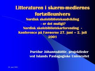 Þuríður Jóhannsdóttir, projektleder ved Islands Pædagogiske Universitet