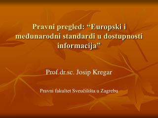 """Pravni pregled: """"Europski i međunarodni standardi u dostupnosti informacija"""""""