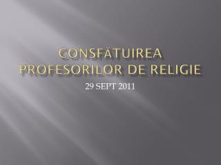 CONSFĂTUIREA PROFESORILOR DE RELIGIE