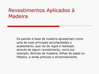 Revestimentos Aplicados à Madeira