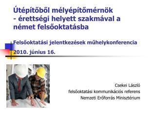 Csekei László felsőoktatási kommunikációs referens Nemzeti Erőforrás Minisztérium