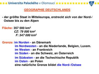 GEOGRAPHIE DEUTSCHLANDS - der größte Staat in Mitteleuropa, erstreckt sich von der Nord-/