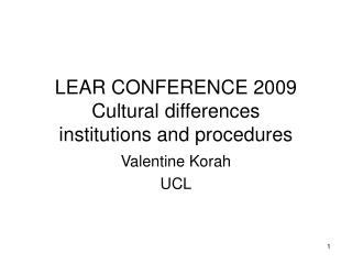 LEAR CONFERENCE 2009 Cultural differences institutions and procedures