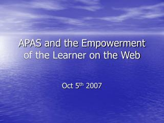 APAS and the Empowerment of the Learner on the Web