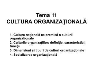 Tema 11 CULTURA ORGANIZAŢIONALĂ