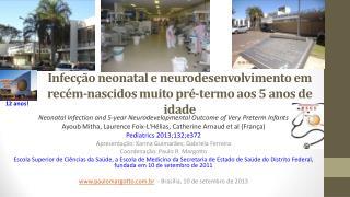 Infecção neonatal e neurodesenvolvimento em recém-nascidos muito pré-termo aos 5 anos de idade