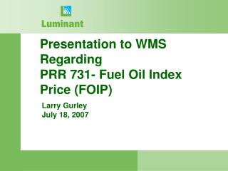 Presentation to WMS Regarding PRR 731- Fuel Oil Index Price (FOIP)