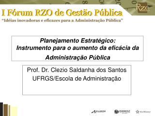 Planejamento Estratégico:  Instrumento para o aumento da eficácia da Administração Pública