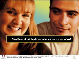 Stratégie et méthode de mise en œuvre de la VAE