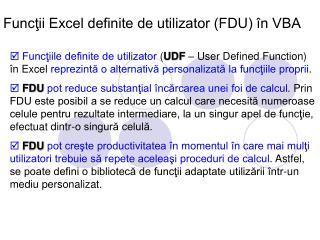 Funcţii Excel definite de utilizator (FDU) în VBA
