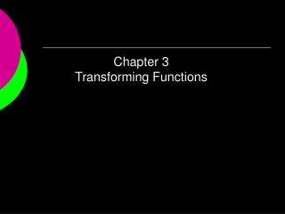 Chapter 3 Transforming Functions