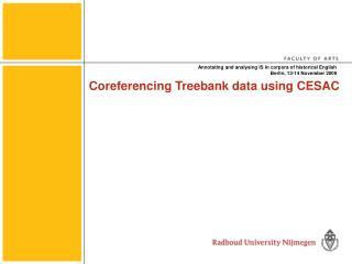 Coreferencing Treebank data using CESAC