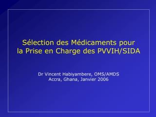 Sélection des Médicaments  pour  la Prise en Charge des PVVIH/SIDA
