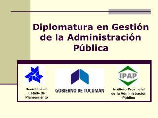 Diplomatura en Gestión de la Administración Pública