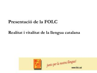 Presentació de la FOLC Realitat i vitalitat de la llengua catalana RRRafae