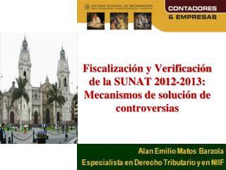 Fiscalización y Verificación de la SUNAT 2012-2013: Mecanismos de solución de controversias