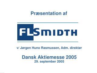 v/ Jørgen Huno Rasmussen, Adm. direktør Dansk Aktiemesse 2005 29. september 2005