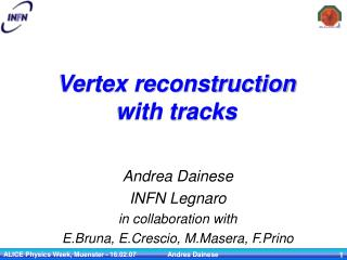 Vertex reconstruction with tracks