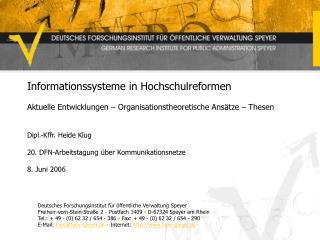 Informationssysteme in Hochschulreformen  Aktuelle Entwicklungen   Organisationstheoretische Ans tze   Thesen   Dipl.-Kf