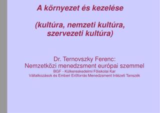 A környezet és kezelése   (kultúra, nemzeti kultúra,  szervezeti kultúra)